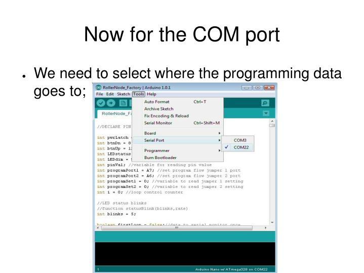 Now for the COM port