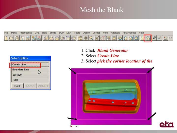 Mesh the Blank