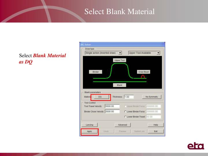 Select Blank Material