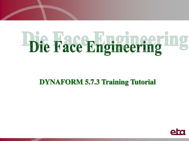 Die Face Engineering
