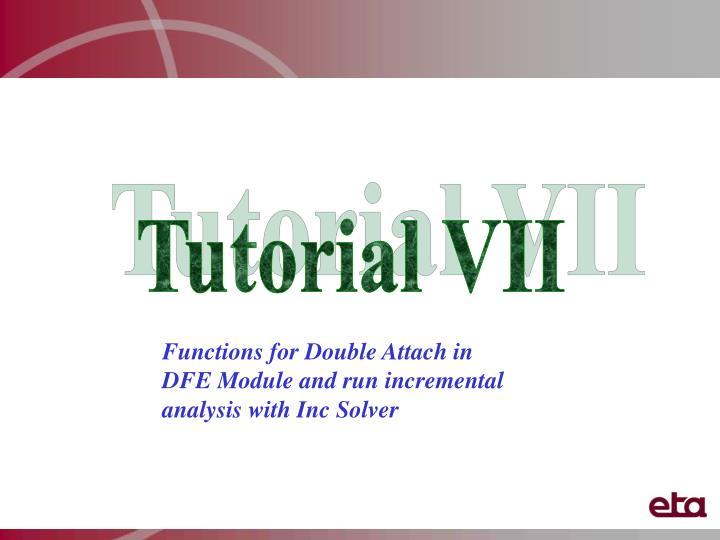 Tutorial VII