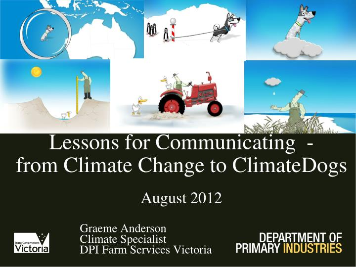 Lessons for communicating from climate change to climatedogs august 2012