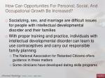 how can opportunities for personal social and occupational growth be increased1