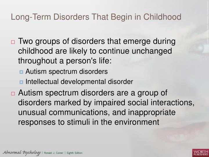 Long-Term Disorders That Begin in Childhood