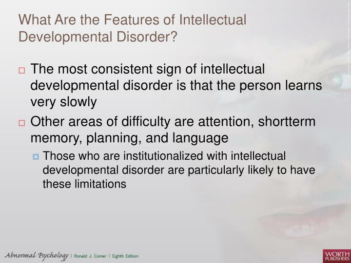 What Are the Features of Intellectual Developmental Disorder?