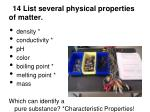 14 list several physical properties of matter
