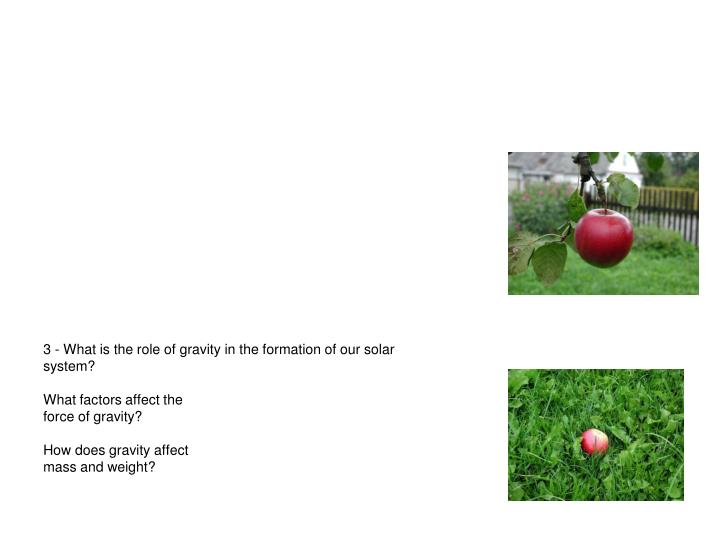 3 - What is the role of gravity in the formation of our solar