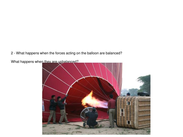 2 - What happens when the forces acting on the balloon are balanced?