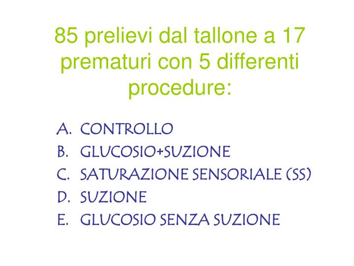 85 prelievi dal tallone a 17 prematuri con 5 differenti procedure: