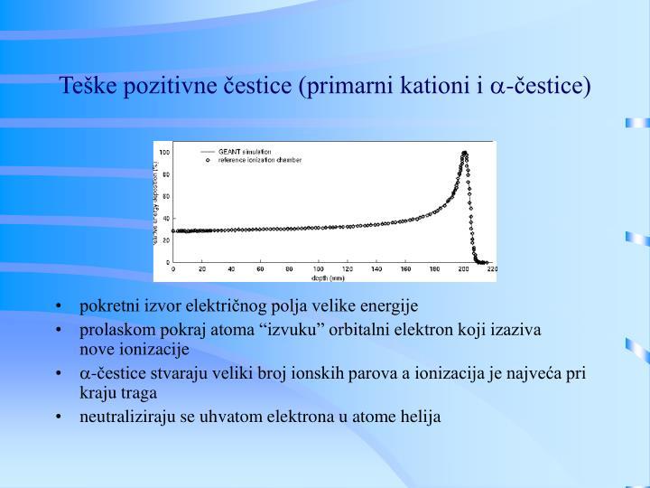 Teške pozitivne čestice (primarni kationi i