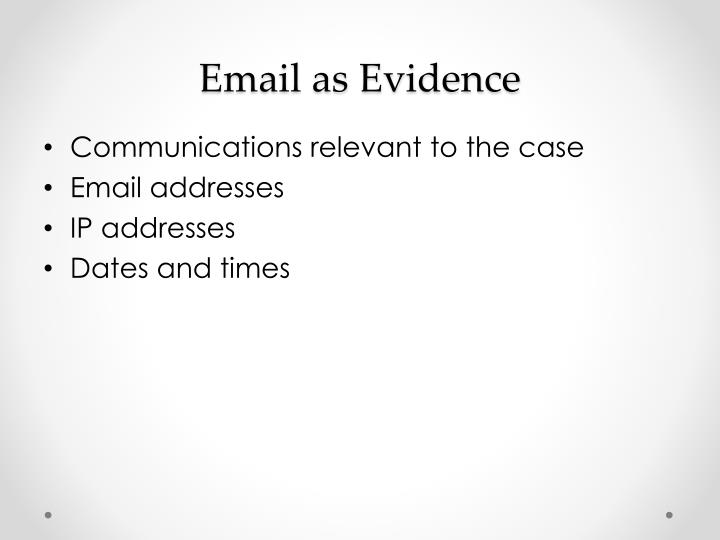 Email as Evidence