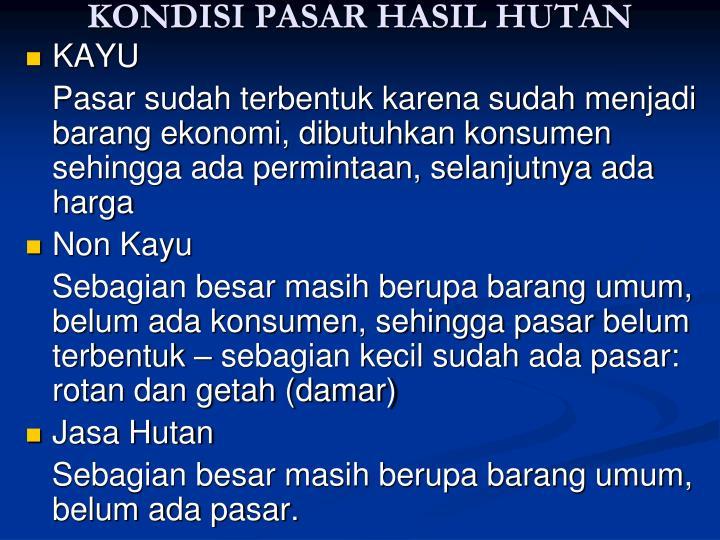 KONDISI PASAR HASIL HUTAN