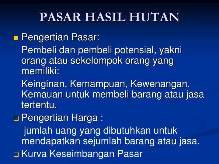 PASAR HASIL HUTAN