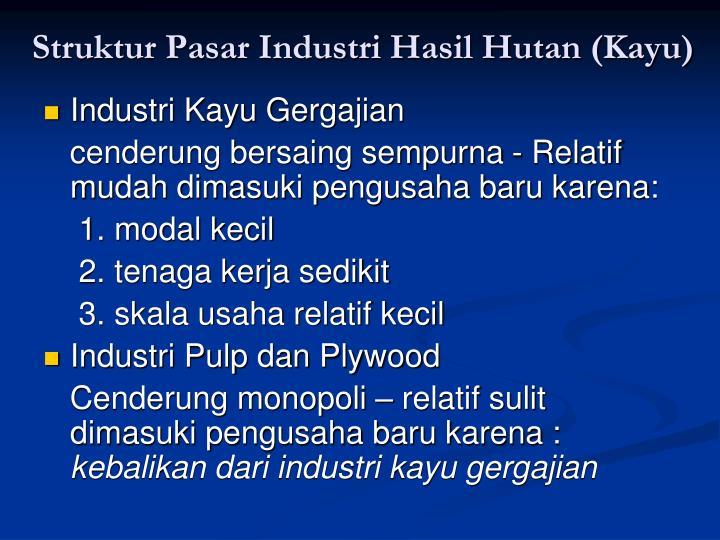 Struktur Pasar Industri Hasil Hutan (Kayu)