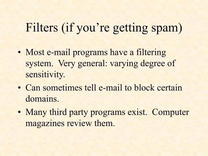 Filters (if you're getting spam)