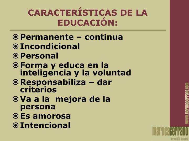 CARACTERÍSTICAS DE LA EDUCACIÓN: