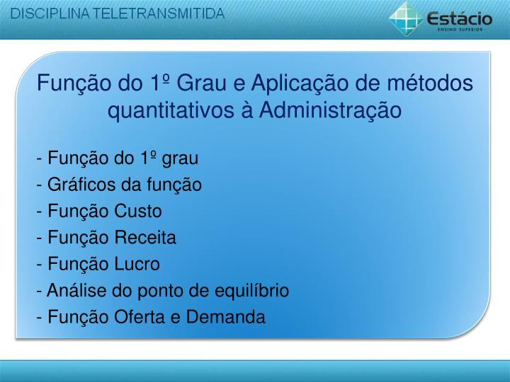 Função do 1º Grau e Aplicação de métodos quantitativos à Administração
