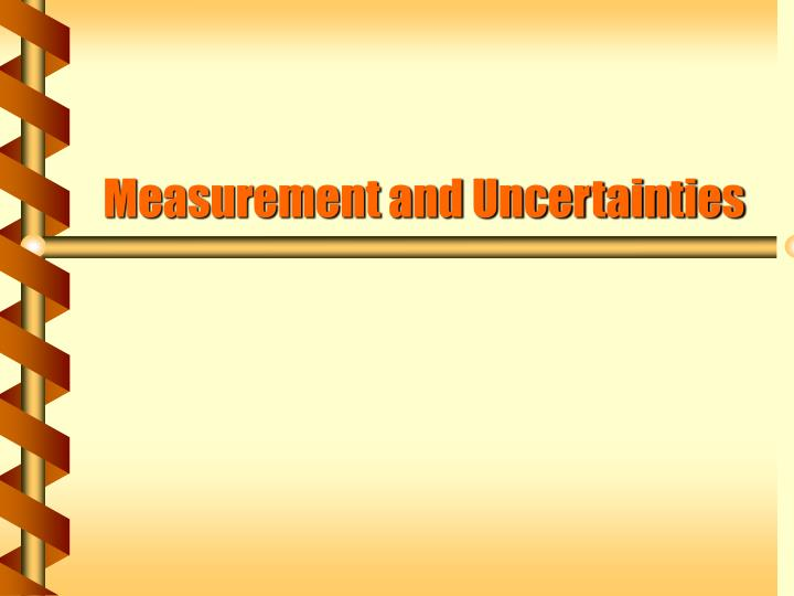 Measurement and Uncertainties
