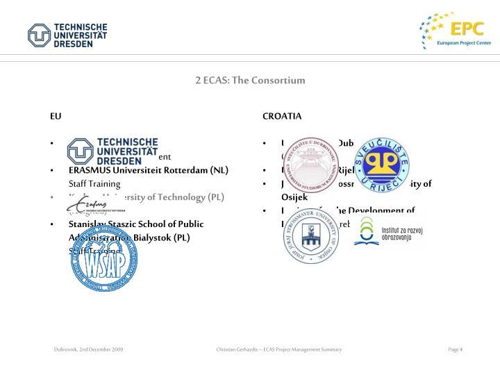 2 ECAS: The Consortium