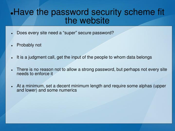 Have the password security scheme fit the website