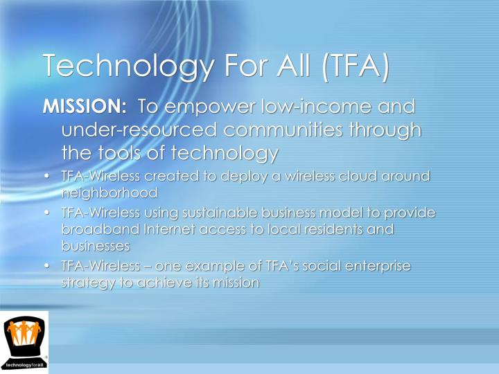 Technology for all tfa