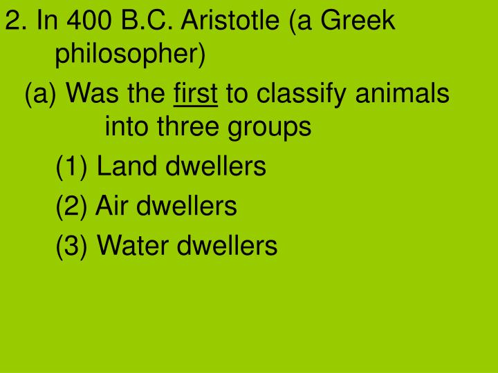 2. In 400 B.C. Aristotle (a Greek philosopher)