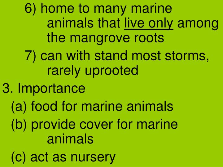 6) home to many marine animals that