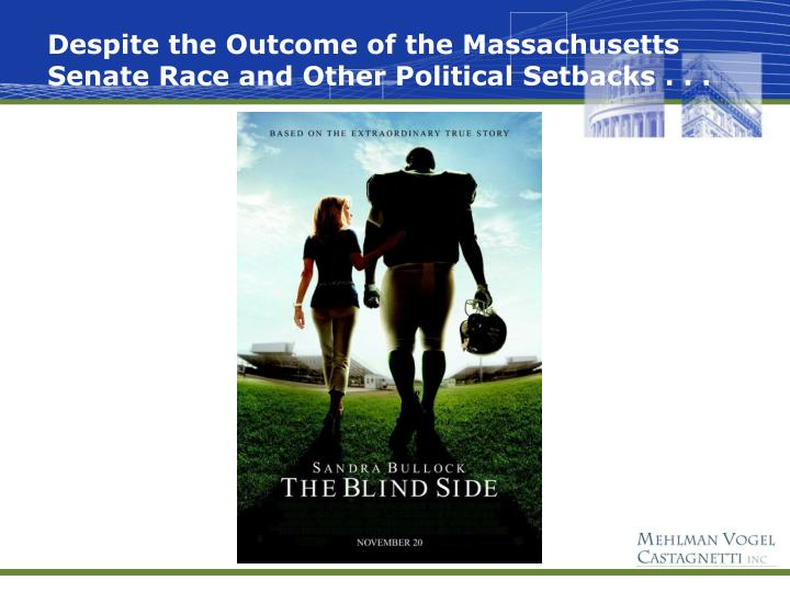 Despite the Outcome of the Massachusetts Senate Race and Other Political Setbacks . . .