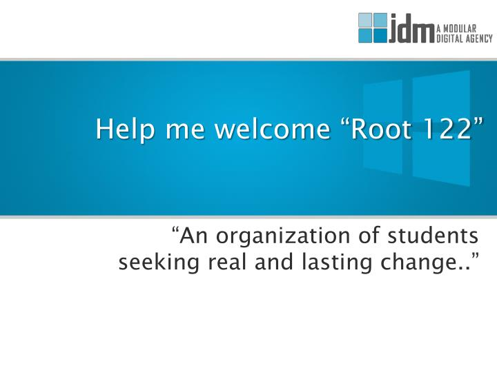 "Help me welcome ""Root 122"""