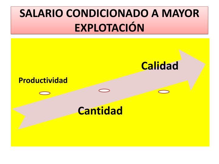 SALARIO CONDICIONADO A MAYOR EXPLOTACIÓN