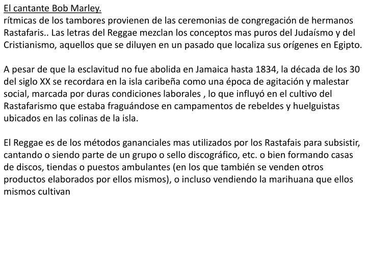 El cantante Bob Marley.