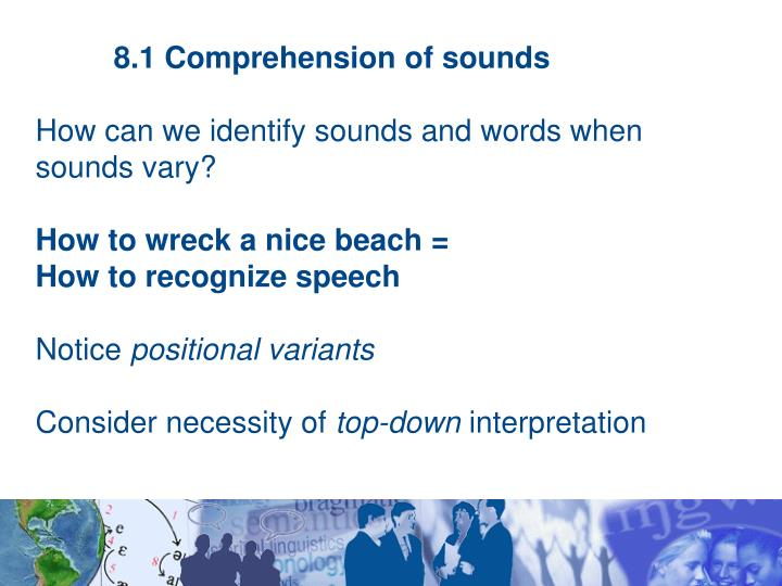 8.1 Comprehension of sounds