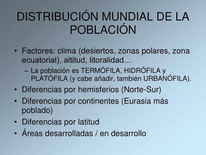 DISTRIBUCIÓN MUNDIAL DE LA POBLACIÓN