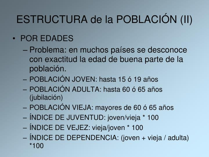 ESTRUCTURA de la POBLACIÓN (II)