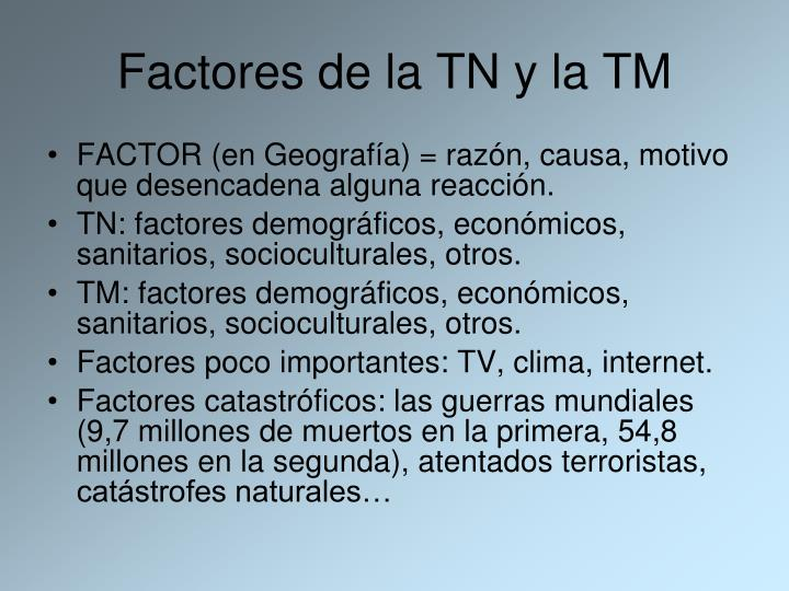 Factores de la TN y la TM