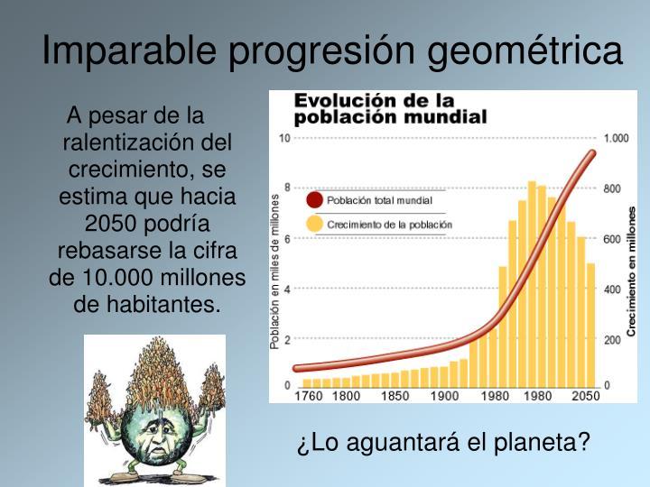 Imparable progresión geométrica