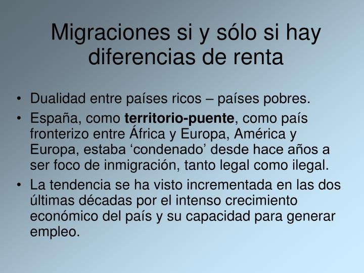 Migraciones si y sólo si hay diferencias de renta