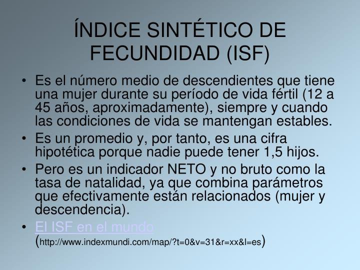 ÍNDICE SINTÉTICO DE FECUNDIDAD (ISF)