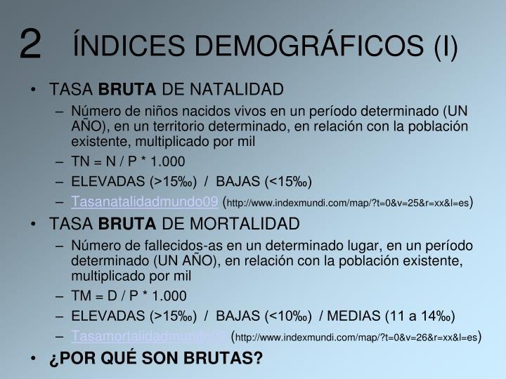 ÍNDICES DEMOGRÁFICOS (I)