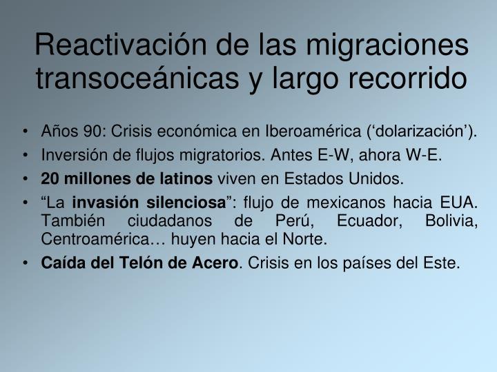 Reactivación de las migraciones transoceánicas y largo recorrido