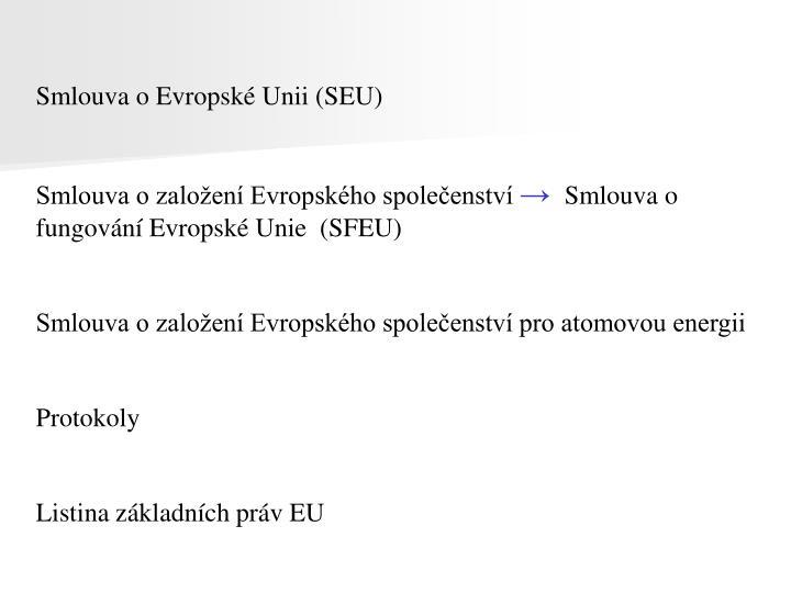 Smlouva o Evropské Unii (SEU)