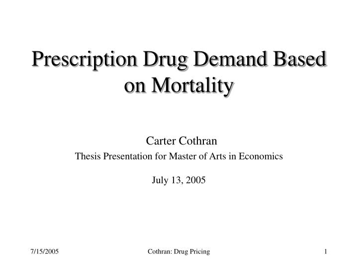 Prescription Drug Demand Based on Mortality