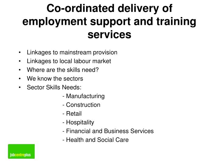 Co-ordinated delivery of employment support and training services