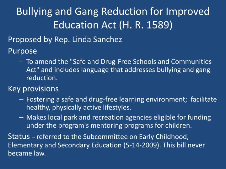 Bullying and Gang Reduction for Improved Education Act (H. R. 1589)
