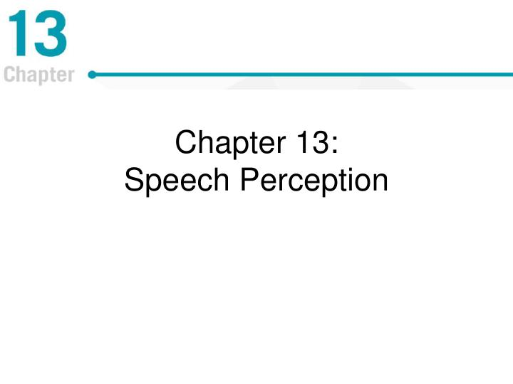 Chapter 13 speech perception