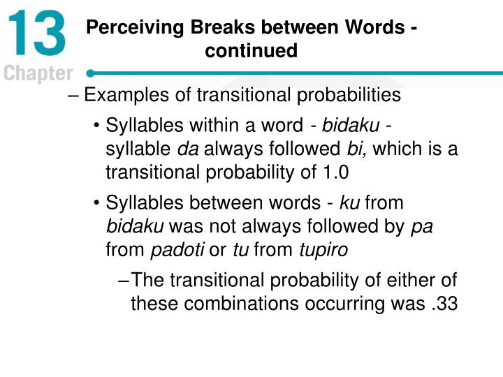Perceiving Breaks between Words - continued