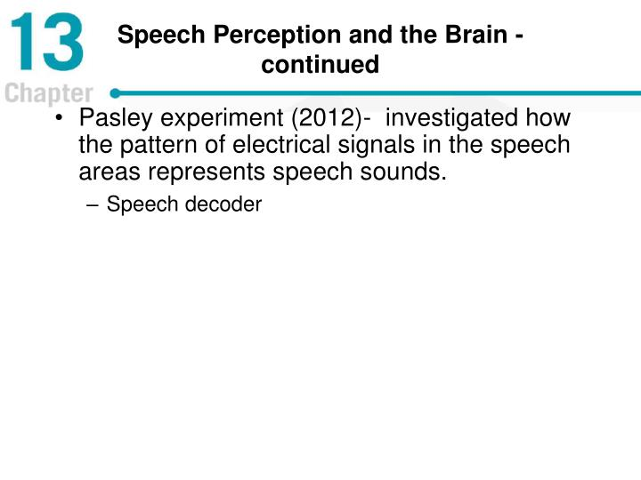 Speech Perception and the Brain - continued