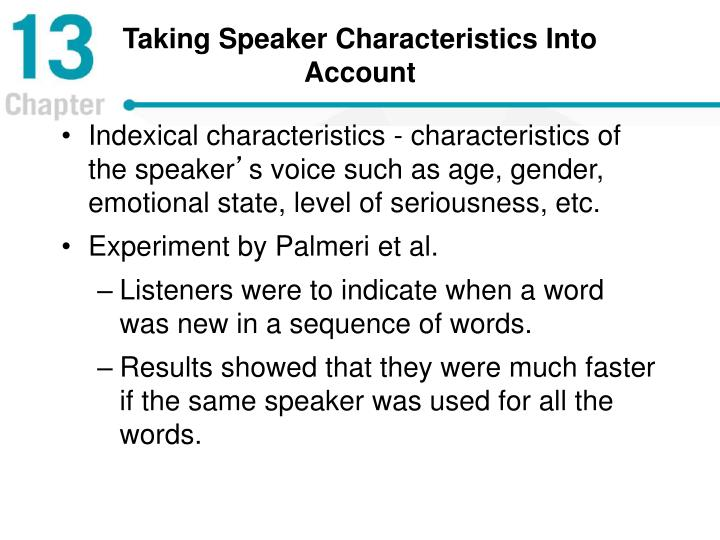 Taking Speaker Characteristics Into Account