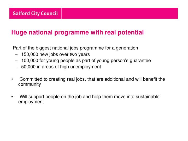 Huge national programme with real potential