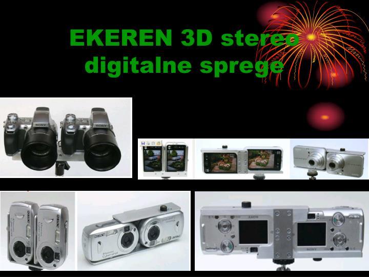 EKEREN 3D stereo digitalne sprege